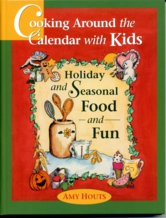 CookingCalendar Cooking Around the Calendar With Kids   Holiday and Seasonal Food and Fun